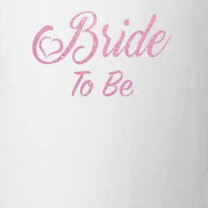 Bride To Be Women's T-Shirts - Coffee/Tea Mug