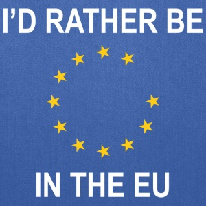 I'd Rather Be In The EU - Tote Bag