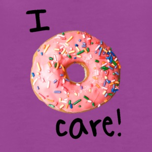 I donut care! (girls) - Women's Premium T-Shirt