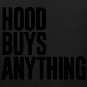 HOOD BUYS ANYTHING - Men's Premium Tank