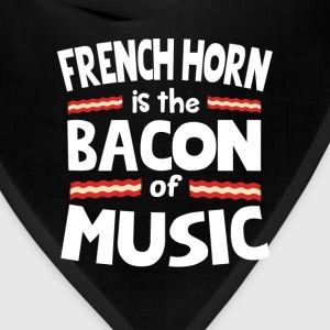 French Horn The Bacon of Music Funny T-Shirt T-Shirts - Bandana