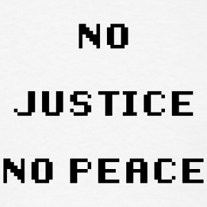 No Justice No Peace Hoodies - Men's T-Shirt
