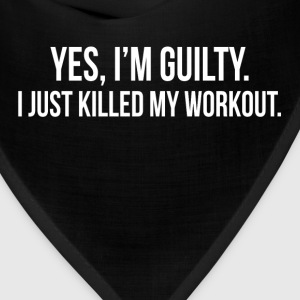 GUILTY Just Killed My Workout GYM TRAINING Hoodies - Bandana