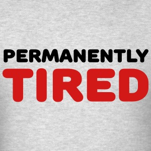 Permanently tired Long Sleeve Shirts - Men's T-Shirt