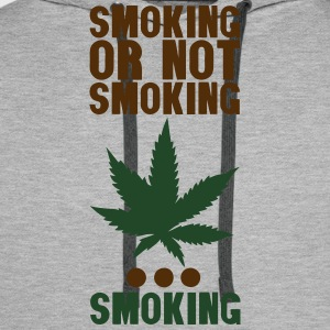 smoking or not smoking cannabis drug T-Shirts - Men's Premium Hoodie