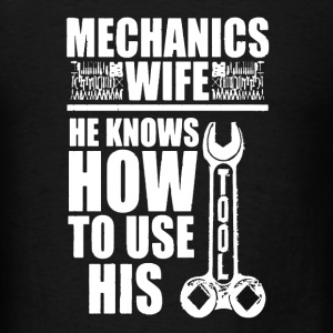 Mechanics Wife Shirt - Men's T-Shirt