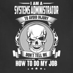 Systems administrator - Don't tell me how to do my - Adjustable Apron