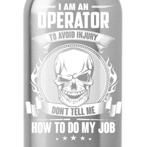 Operator - Don't tell me how to do my - Water Bottle