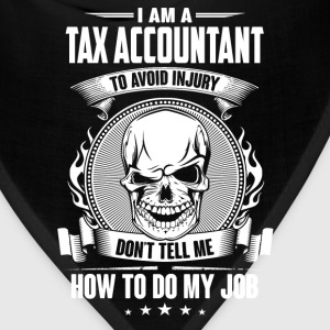 Tax accountant - Don't tell me how to do my job - Bandana