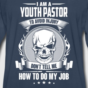 Youth pastor - Don't tell me how to do my job - Men's Premium Long Sleeve T-Shirt