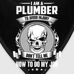 Plumber - Don't tell me how to do my - Bandana