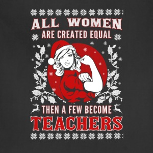 women are equal a few become teacher - Adjustable Apron