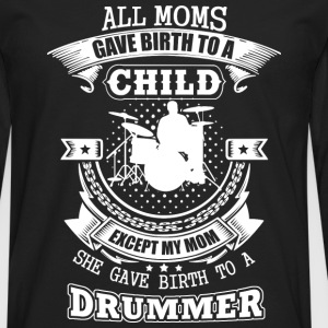 My mom gave birth to a drummer - Men's Premium Long Sleeve T-Shirt