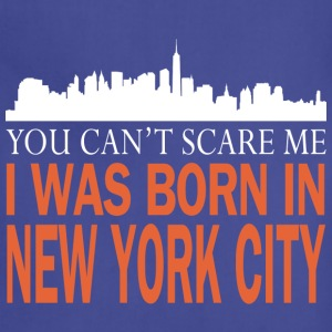 Newyork -you can't scare me was I born in New york - Adjustable Apron