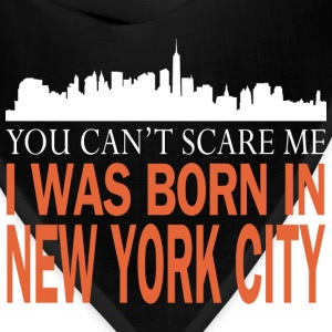 Newyork -you can't scare me was I born in New york - Bandana