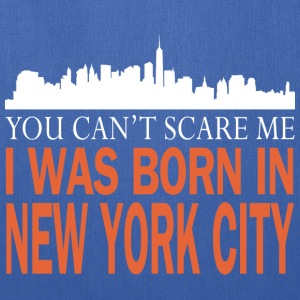 Newyork -you can't scare me was I born in New york - Tote Bag