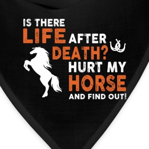 horse- is there life after death hurt my horse and - Bandana