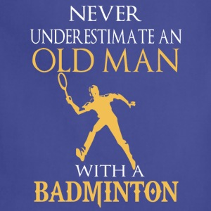 badminton- never underestimate an old man with - Adjustable Apron