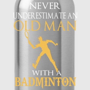 badminton- never underestimate an old man with - Water Bottle