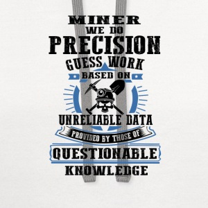 miner- miner we do precision guess work based on - Contrast Hoodie