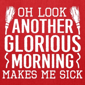 morning-look another glorious morning make me sick - Tote Bag