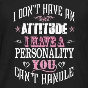 Personality-I have a personality you can't handle - Men's Premium Long Sleeve T-Shirt
