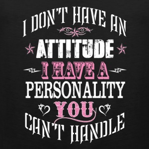 Personality-I have a personality you can't handle - Men's Premium Tank