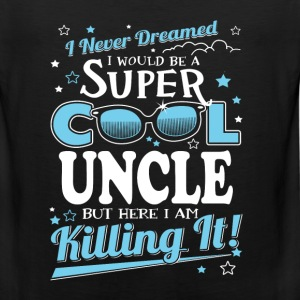 uncle- I never dreamed I would be a super uncle - Men's Premium Tank