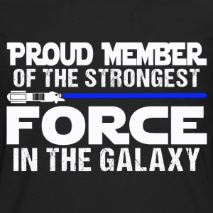 law - proud member of the strongest force in the - Men's Premium Long Sleeve T-Shirt