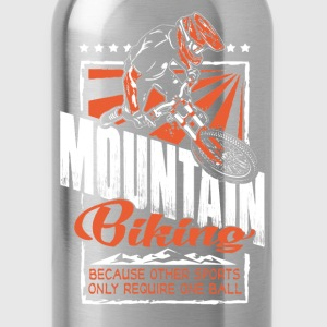 Mountain - mountain biking because other sport - Water Bottle