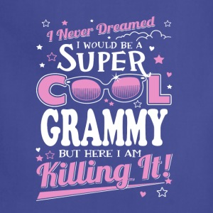 grammy- never dreamed be a super cool grammy - Adjustable Apron