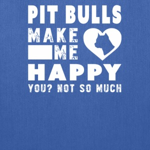 Pit bull lover - Pit bull make me happy - Tote Bag