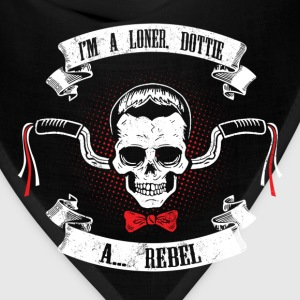 Rebel - I'm a loner dottie, a rebel - Bandana