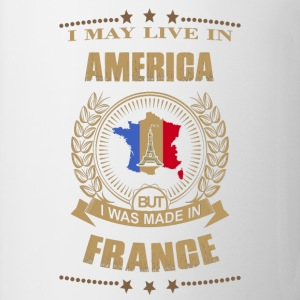 Made in France – Live in American - Coffee/Tea Mug