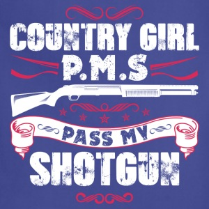 Country girl P.M.S pass my shortgun - Adjustable Apron