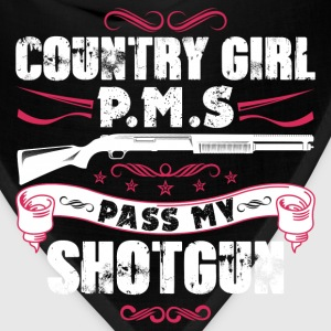 Country girl P.M.S pass my shortgun - Bandana