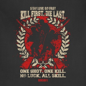 Airsoft – Kill First, Die Last, One shot, One Ki - Adjustable Apron