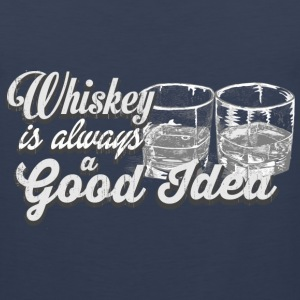Whiskey is always a good idea - Men's Premium Tank