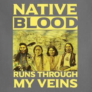 Native blood runs through my veins - Adjustable Apron