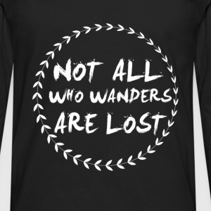 Not all who wander lost camping fun tee - Men's Premium Long Sleeve T-Shirt