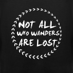 Not all who wander lost camping fun tee - Men's Premium Tank
