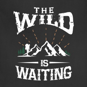 The wild is waiting camping funny tshirt - Adjustable Apron