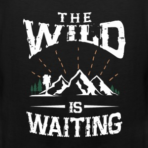 The wild is waiting camping funny tshirt - Men's Premium Tank