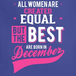 Women Born In December - The best month - Adjustable Apron