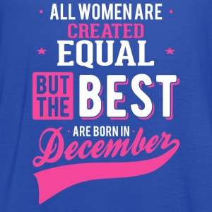 Women Born In December - The best month - Women's Flowy Tank Top by Bella