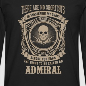 Admiral - It takes years of blood sweat and tears - Men's Premium Long Sleeve T-Shirt
