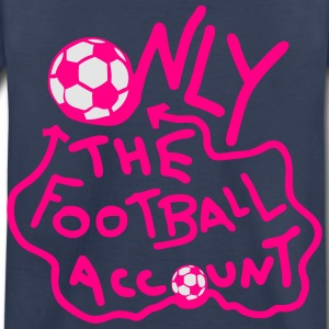 only one soccer original account ball Kids' Shirts - Toddler Premium T-Shirt