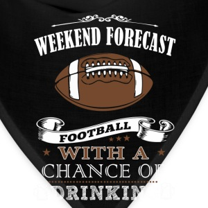 Weekend forecast football with a chance of drink - Bandana