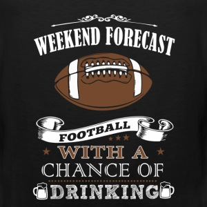 Weekend forecast football with a chance of drink - Men's Premium Tank