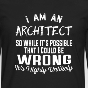 Architect-It's possible that I could be wrong Tee - Men's Premium Long Sleeve T-Shirt